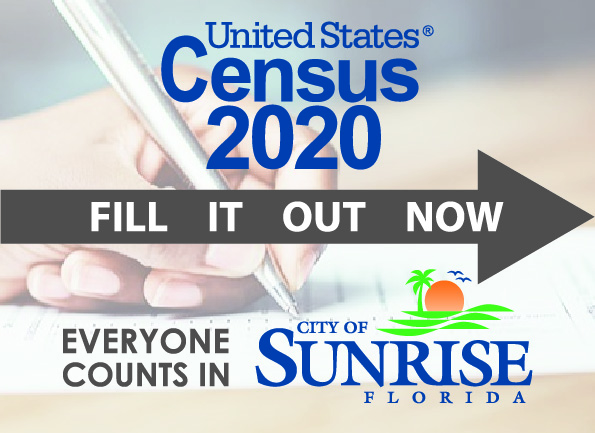 United States Census 2020: Fill it out now! Everyone Counts in Sunrise, Florida.