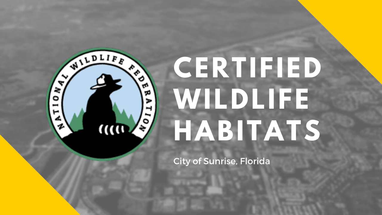 Certified Wildlife Habitats, City of Sunrise, Florida