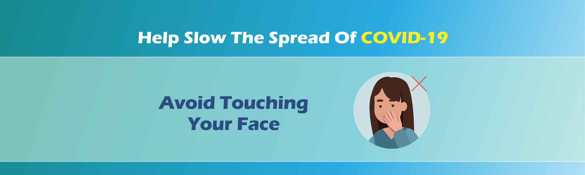 Help Slow The Spread Of COVID-19 - Avoid Touching Your Face