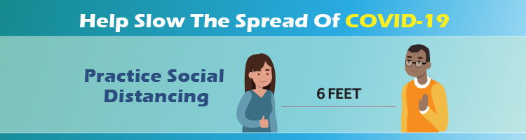 Help Slow The Spread Of COVID-19 - Practice Social Distancing