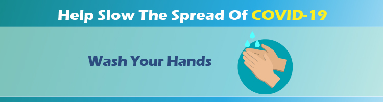 Help Slow The Spread Of COVID-19 - Wash Your Hands